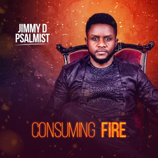 Jimmy D Psalmist - Consuming Fire Download