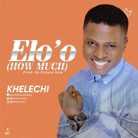 Khelechi - Elo'o Mp3 Download