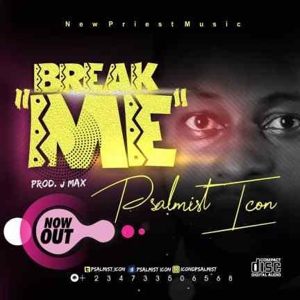 Psalmist Icon – Break Me Mp3 Download