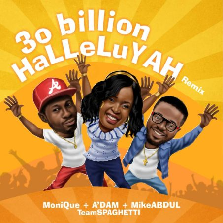 Spaghetti Records - 30 Billion Halleluyah (Remix) ft Mike Abdul, Monique & A'dam