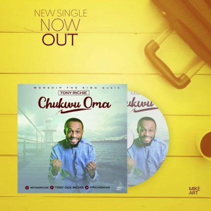 Tony Richie - Chukwu Oma Mp3 Download