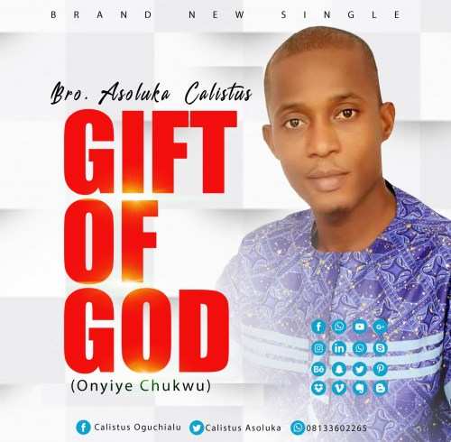 Bro. Asoluka Calistus – Gift of God (Onyiye Chukwu) Mp3 Download