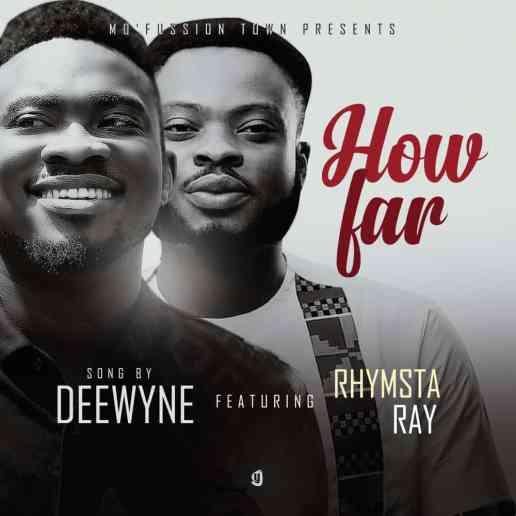 Deewyne Ft. Rhymsta Ray - How Far Mp3 Download