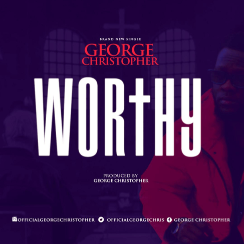 George Christopher - Worthy Free Mp3 Download