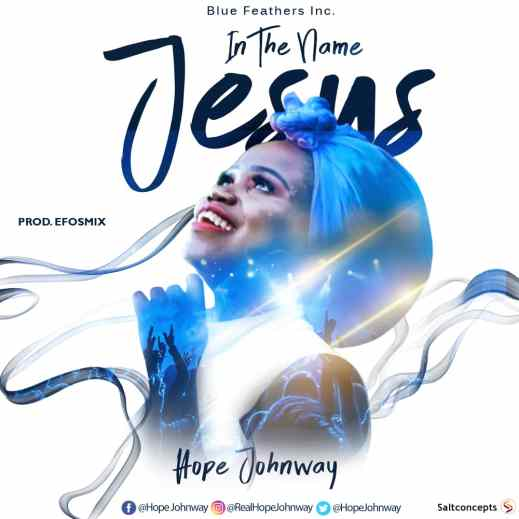 Hope Johnway - In The Name Jesus Mp3 Download