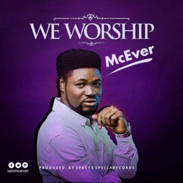 McEver - We Worship Free Mp3 Download
