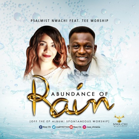 Nwa Chi - Abundance of Rain Ft. Tee Worship Mp3 Download