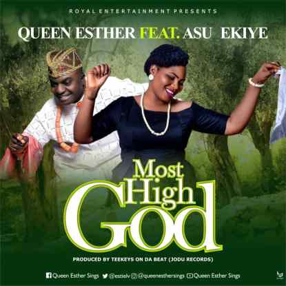 Queen Esther - Most High God Ft. Asu Ekiye Mp3 Download