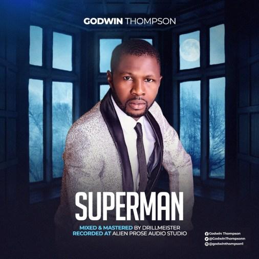 Godwin King Thompson - Superman Mp3 Download