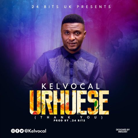 Kelvocal - Urhuese Thank You Fee Mp3 Download