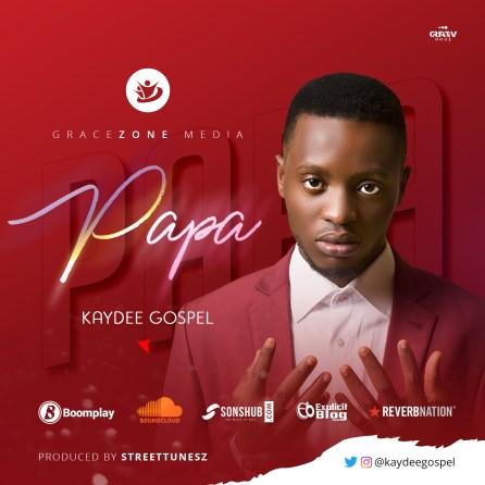 Kaydeegospel - Papa Free Mp3 Download