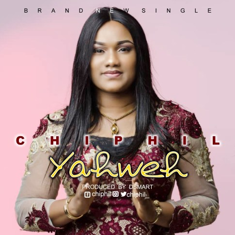 Chioma Philip – Yahweh Free Mp3 Download