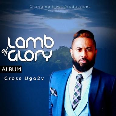 Cross Ugo2v - Lamb Of Glory Album Download