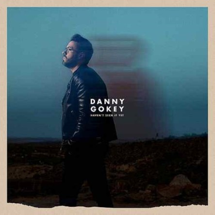 Danny Gokey – Haven't Seen It Yet Mp3 Download