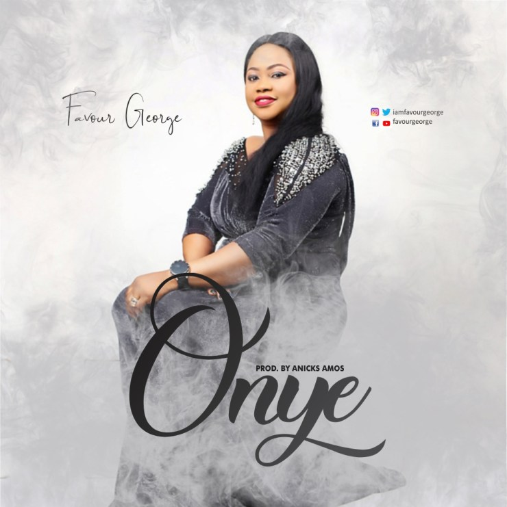 Favour George - Onye Free Mp3 Download