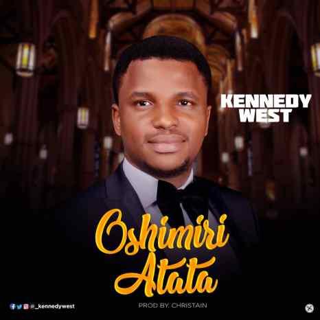 Kennedy West - Oshimiri Atata Mp3 Download