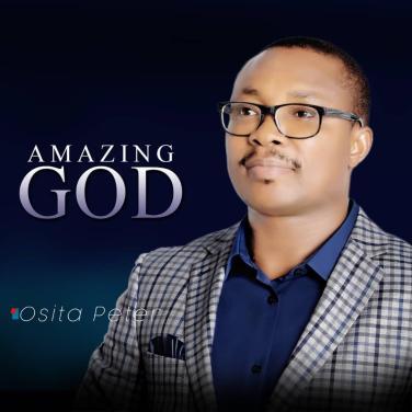 Osita Peter - Amazing God (Free Mp3 Download)