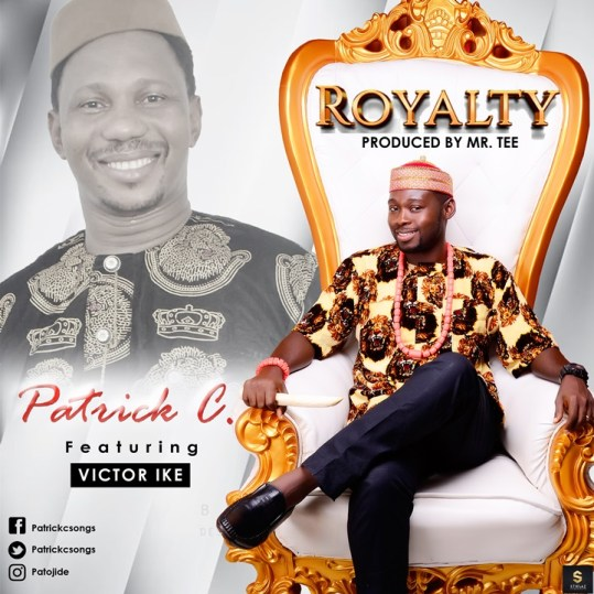 Patrick C ft Victor Ike – Royalty Mp3 Download