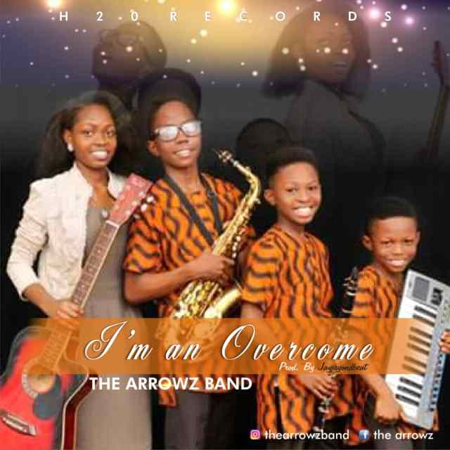 The Arrowz Band - I'm An Overcomer Mp3 Download