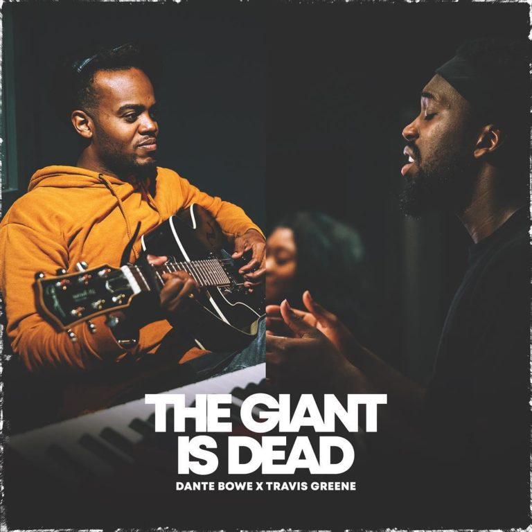 Travis Greene & Dante Bowe - The Giant Is Dead