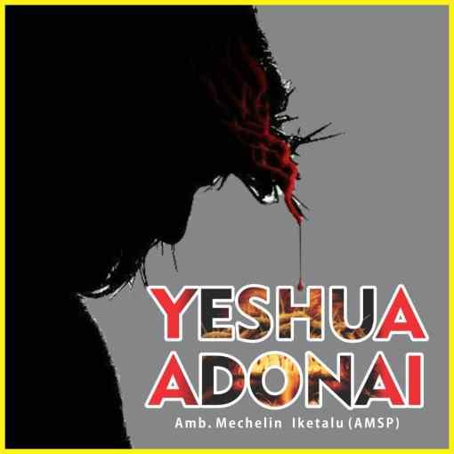Mechelin Anthony Iketalu – Yeshua Adonai Mp3 Download