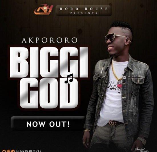 Akpororo – Biggi God (Free Mp3 Downoad)