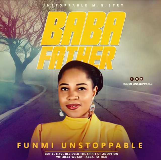 Funmi Unstoppable - BaBa (father) | Free Mp3 Download