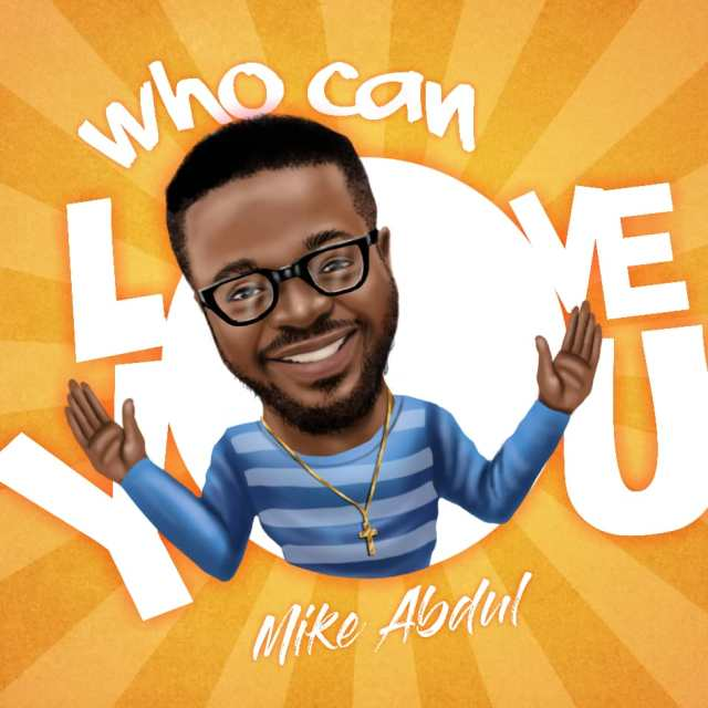 Mike Abdul - Who Can Love You (Free Mp3 Download)