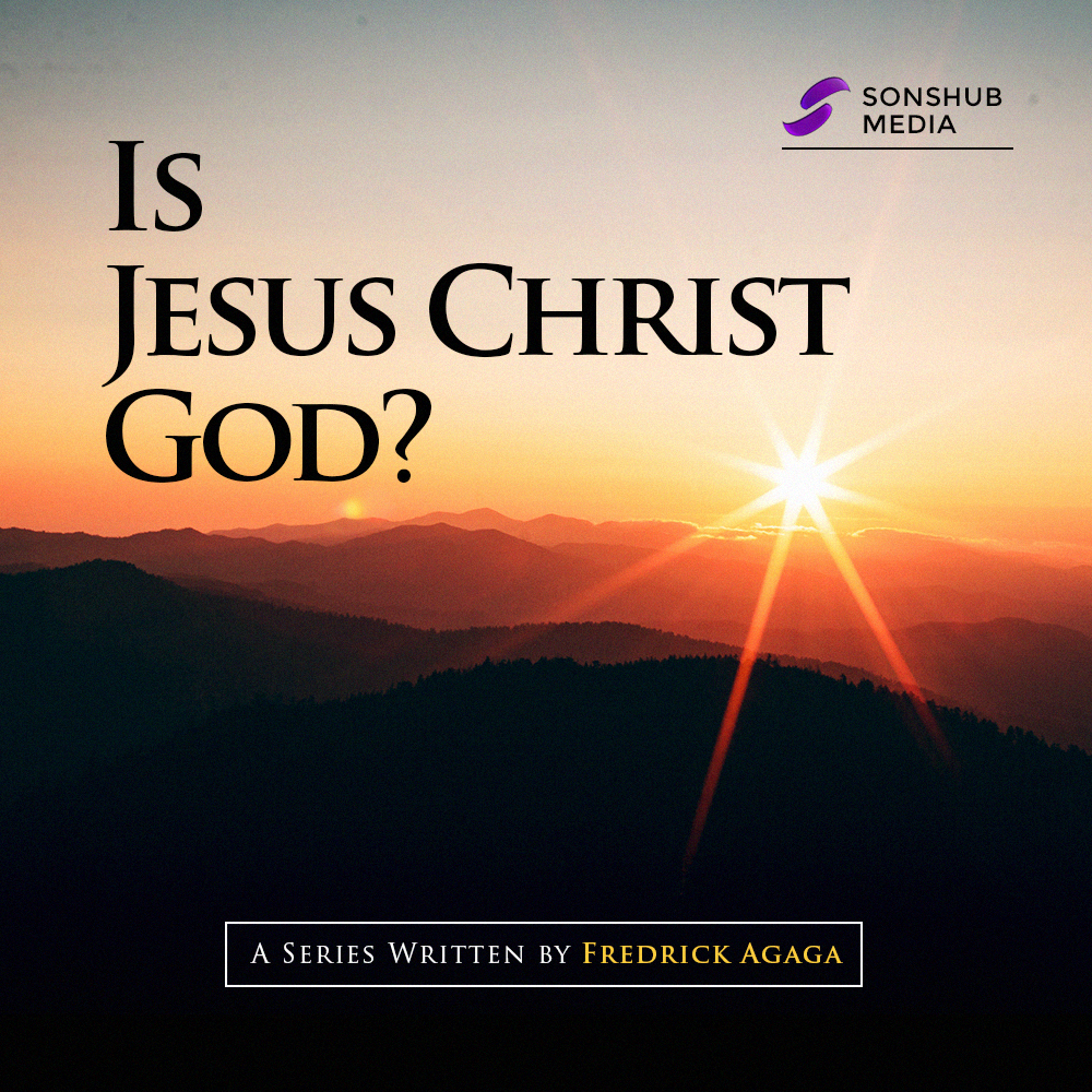 IS JESUS CHRIST GOD?
