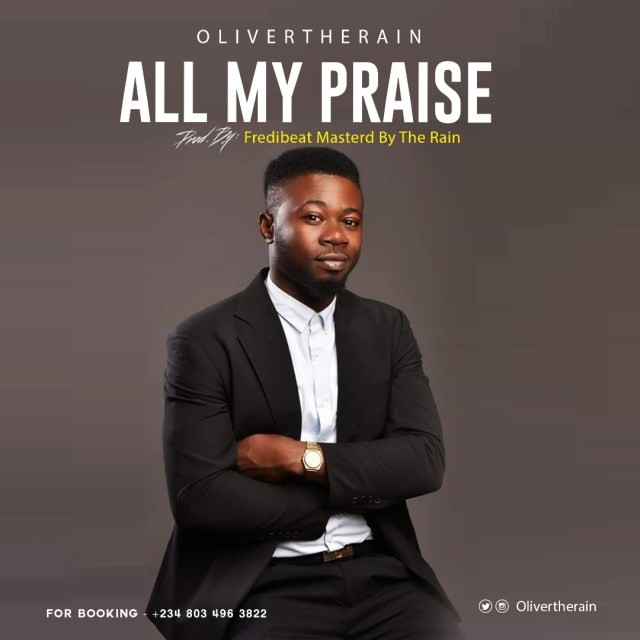 Olivertherain - All My Praise (Free Mp3 Download)