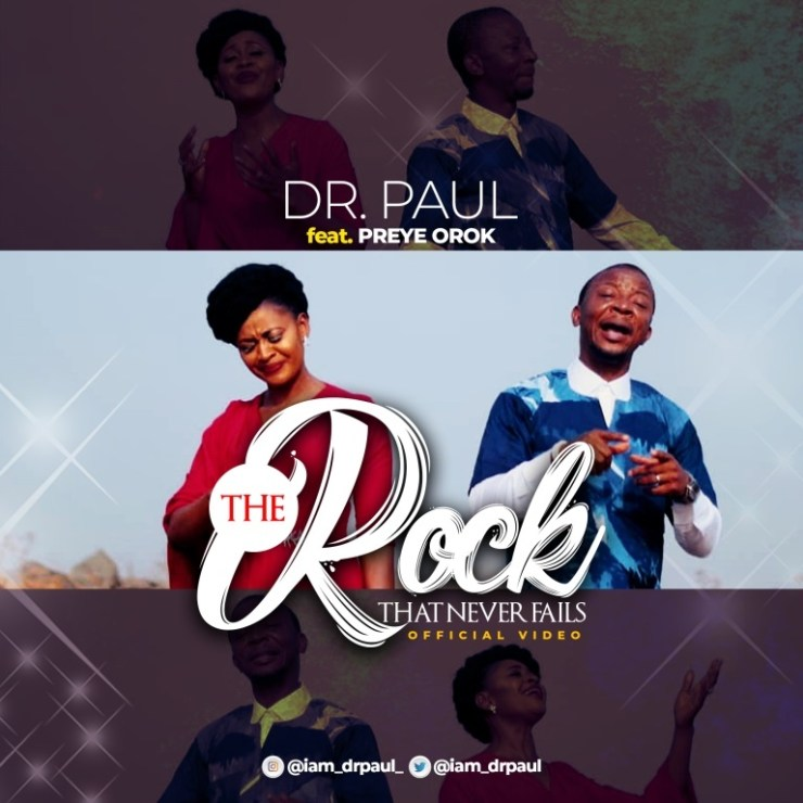 Dr Paul Ft. Preye Orok – The Rock That Never Fails