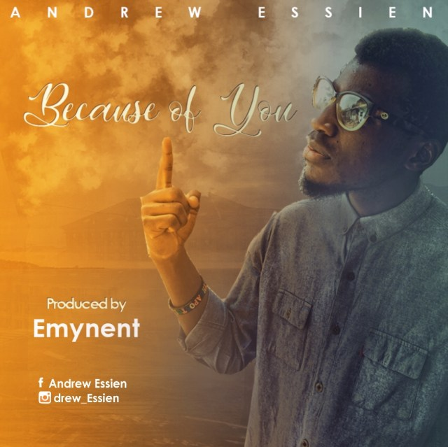 Andrew Essien - Because of You (Free Mp3 Download)