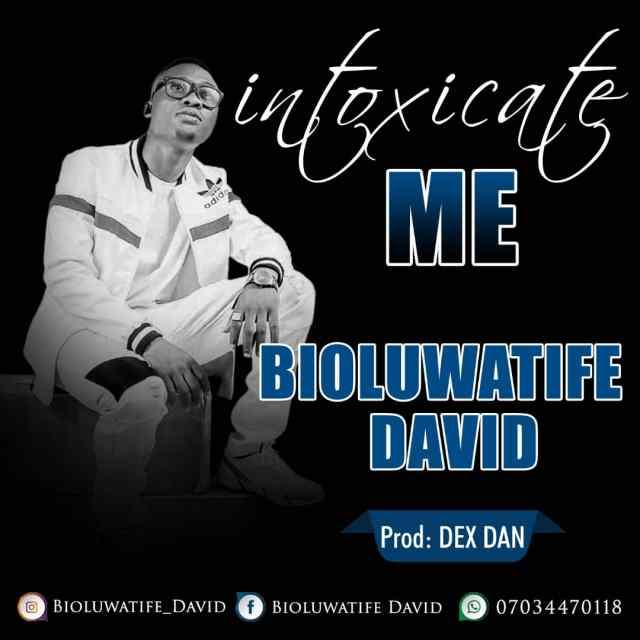 Boluwatife David - Intoxicate Me (Free Mp3 Download)
