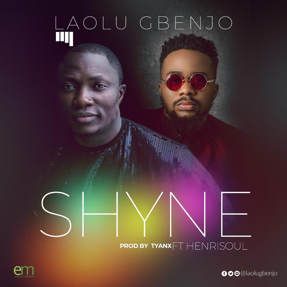 Laolu Gbenjo - SHYNE Ft. Henrisoul (Free Mp3 Download)