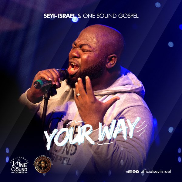 Seyi Israel – Your Way (Free Mp3 Download)