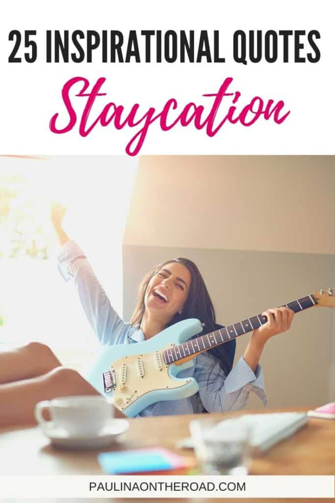 25 Staycation Quotes That Inspire Paulina On The Road