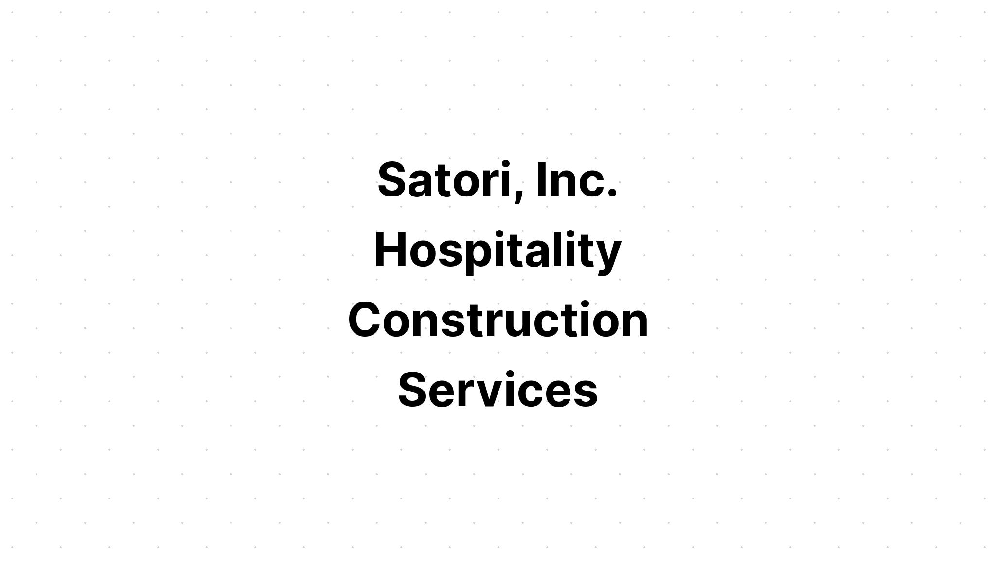 Satori Hospitality Construction & Renovation