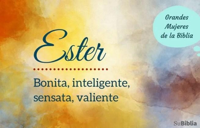 Ester: bonita, inteligente, sensata, valiente
