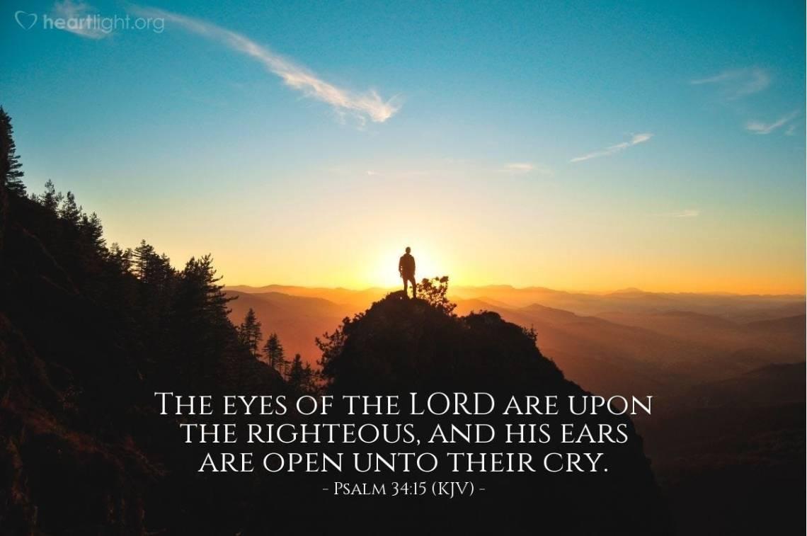 Psalm 34:15 (KJV) — Today's Verse for Monday, October 14, 2013