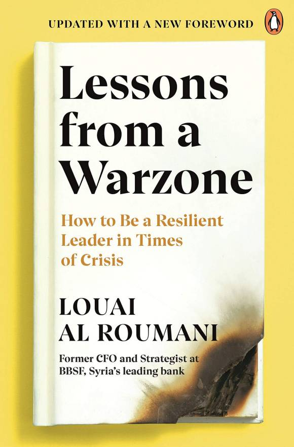 Lessons from a Warzone: How to be a Resilient Leader in Times of Crisis:  Amazon.co.uk: Roumani, Louai Al: 9780241986769: Books