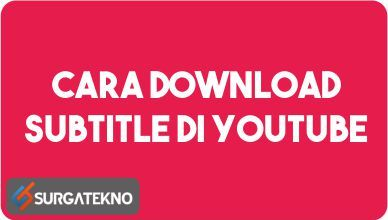 Photo of Cara Download Subtitle Video Youtube dengan Mudah