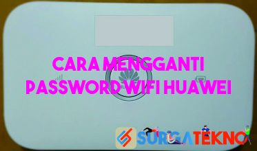 Photo of Cara Mengganti Password WiFi Huawei yang Benar