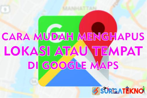 cara menghapus lokasi atau tempat google maps