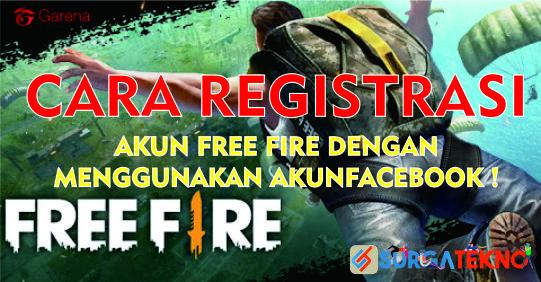 cara registasi akun free fire dengan akun facebook
