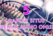 Photo of 5 Daftar Situs Perekam Audio Online Terbaik Saat Ini