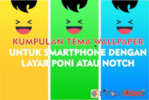 kumpulan tema wallpaper smartphone layar poni