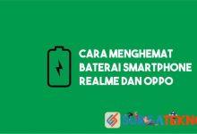 Photo of 12 Cara Menghemat Baterai Realme dan Oppo