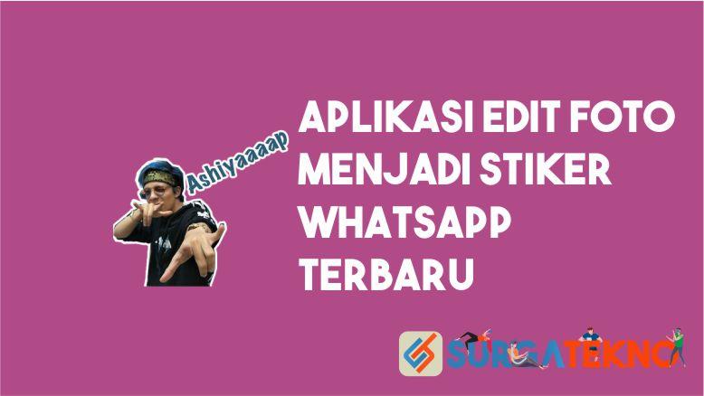 Aplikasi Edit Foto Jadi Sticker Whatsapp Terbaru