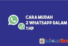 Photo of Cara Mudah 2 WhatsApp Dalam 1 HP