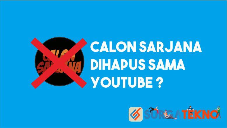Channel Calon Sarjana Dihapus Youtube